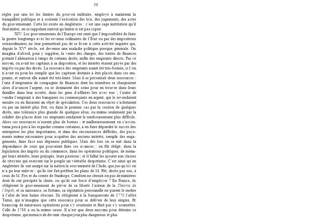 36 régler par une loi les limites du pouvoir militaire, employé à maintenir la tranquillité publique et à soutenir l'exécution des lois, des jugements