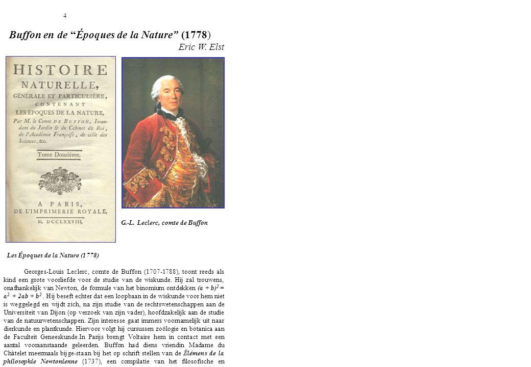 """4 Buffon en de """"Époques de la Nature"""" (1778) Eric W. Elst G.-L. Leclerc, comte de Buffon Les Époques de la Nature (1778) Georges-Louis Leclerc, comte"""