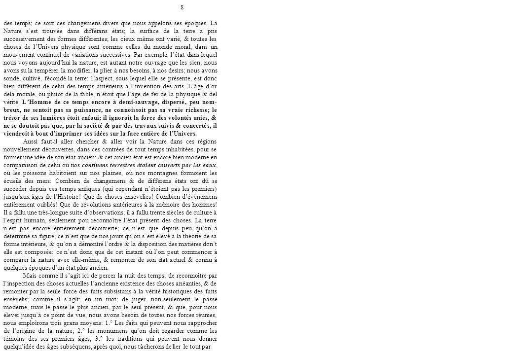 9 des analogies, & de former une chaîne qui, du sommet de l'échelle du temps, decendra jusqu'à nous (Les Époques de la Nature, 1778, p.