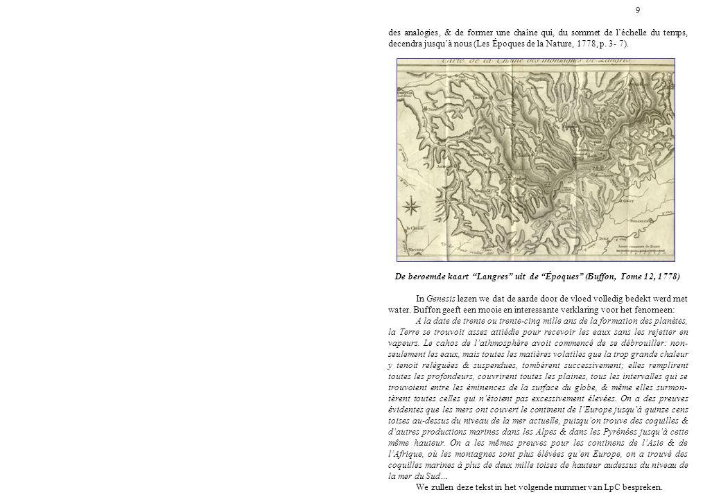 9 des analogies, & de former une chaîne qui, du sommet de l'échelle du temps, decendra jusqu'à nous (Les Époques de la Nature, 1778, p. 3- 7). De bero