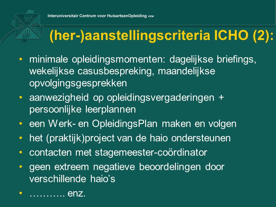 (her-)aanstellingscriteria ICHO (2): minimale opleidingsmomenten: dagelijkse briefings, wekelijkse casusbespreking, maandelijkse opvolgingsgesprekken