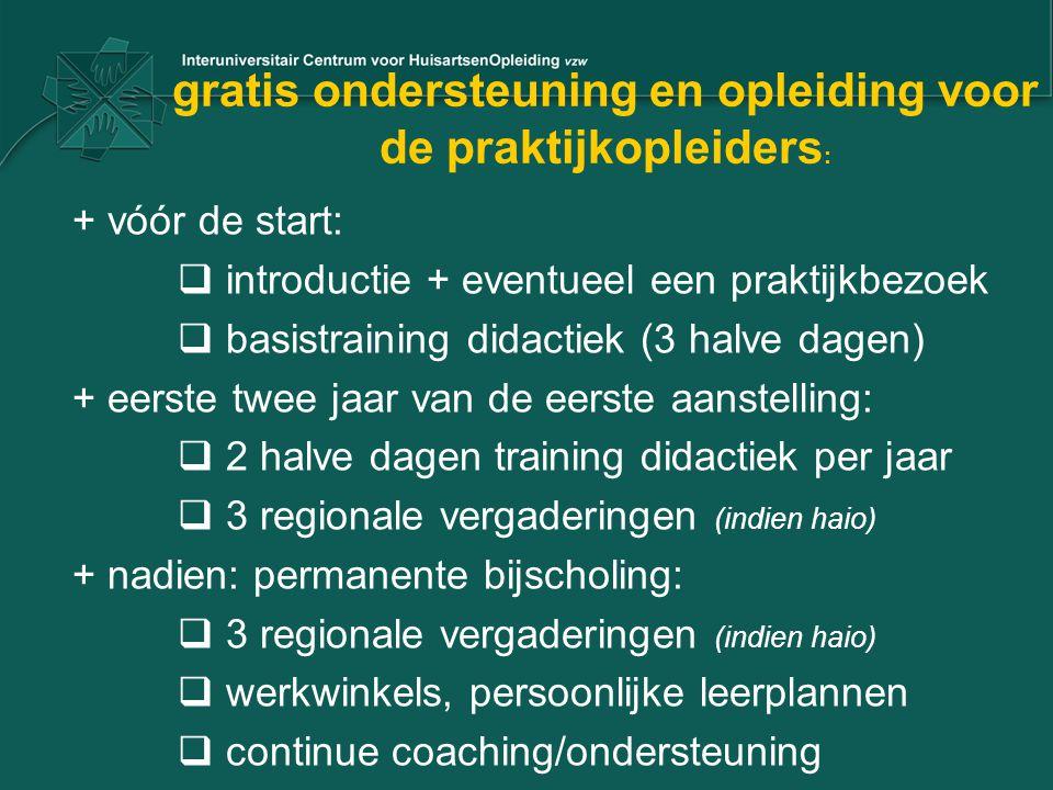 gratis ondersteuning en opleiding voor de praktijkopleiders : + vóór de start:  introductie + eventueel een praktijkbezoek  basistraining didactiek