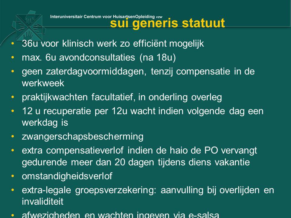 sui generis statuut 36u voor klinisch werk zo efficiënt mogelijk max. 6u avondconsultaties (na 18u) geen zaterdagvoormiddagen, tenzij compensatie in d