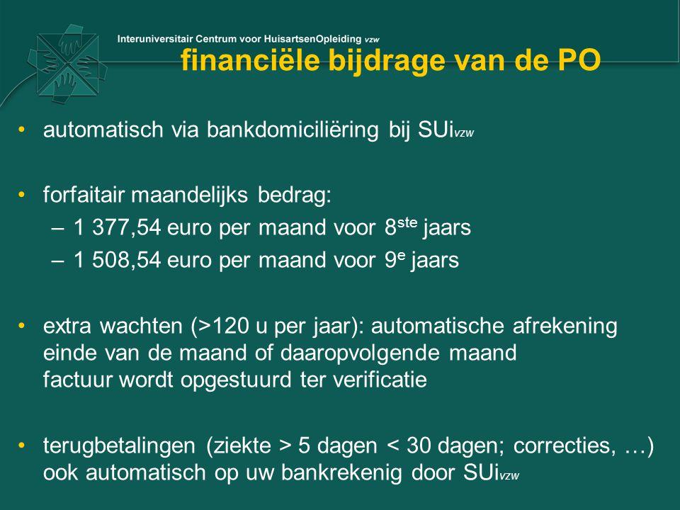 financiële bijdrage van de PO automatisch via bankdomiciliëring bij SUi vzw forfaitair maandelijks bedrag: –1 377,54 euro per maand voor 8 ste jaars –