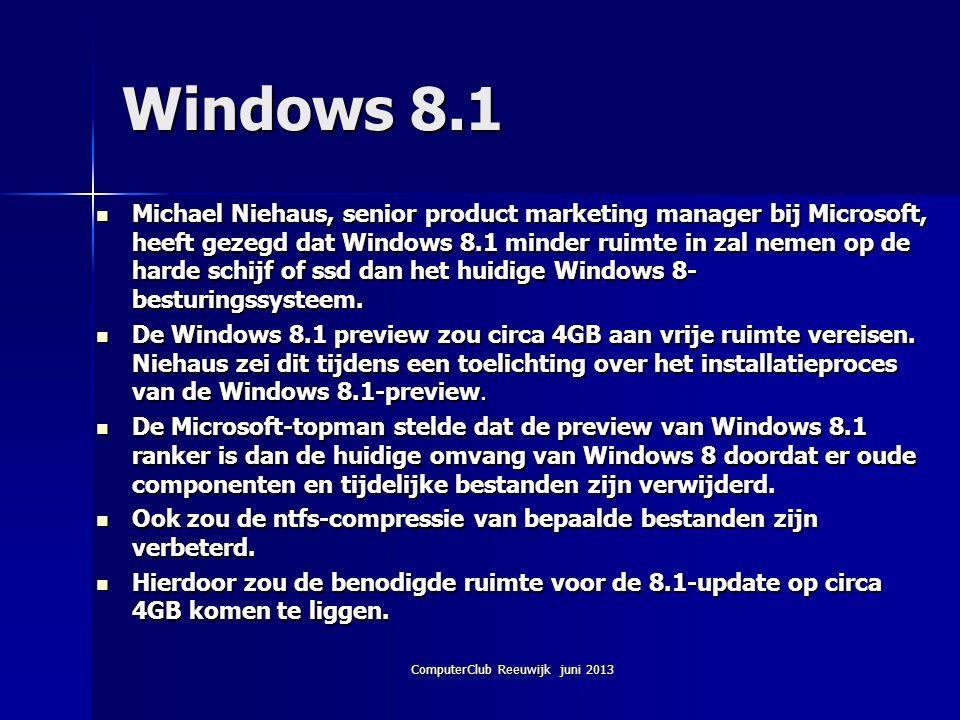 Windows 8.1 Michael Niehaus, senior product marketing manager bij Microsoft, heeft gezegd dat Windows 8.1 minder ruimte in zal nemen op de harde schij