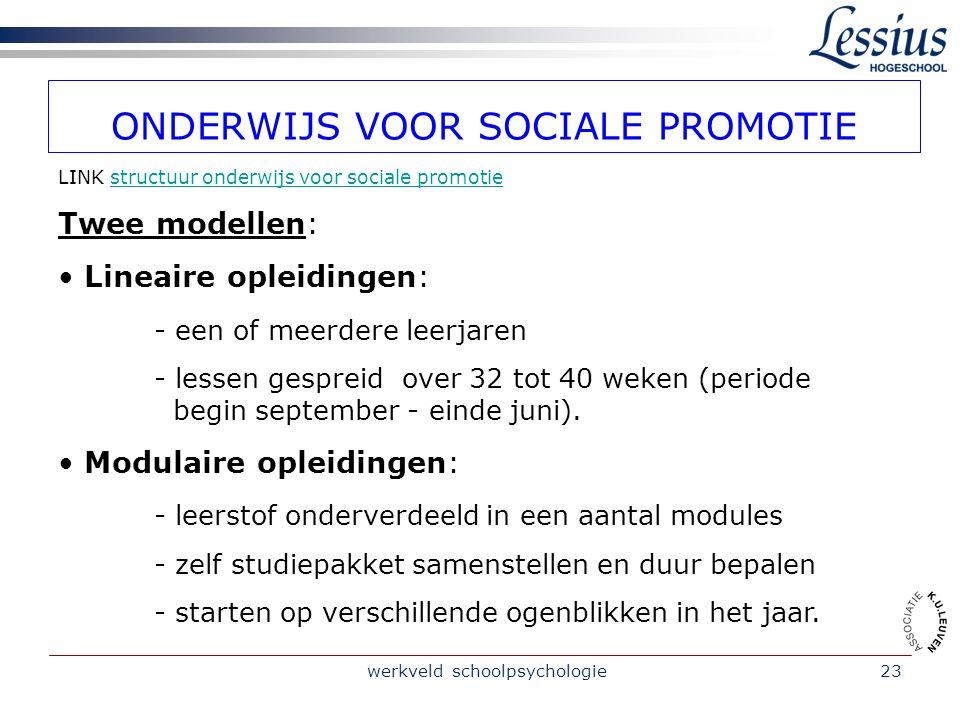 werkveld schoolpsychologie23 ONDERWIJS VOOR SOCIALE PROMOTIE LINK structuur onderwijs voor sociale promotiestructuur onderwijs voor sociale promotie T