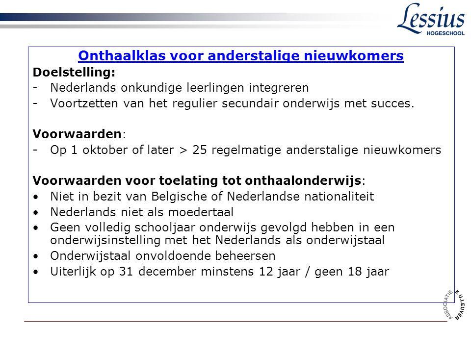 Onthaalklas voor anderstalige nieuwkomers Doelstelling: -Nederlands onkundige leerlingen integreren -Voortzetten van het regulier secundair onderwijs