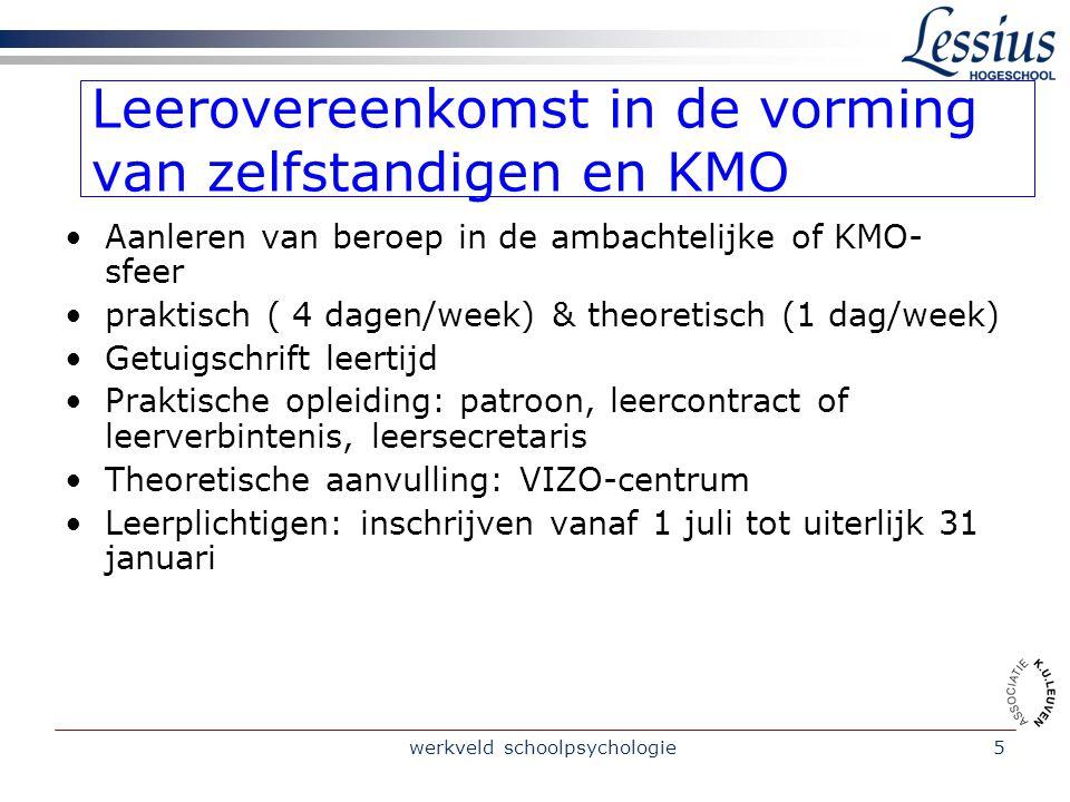 werkveld schoolpsychologie5 Leerovereenkomst in de vorming van zelfstandigen en KMO Aanleren van beroep in de ambachtelijke of KMO- sfeer praktisch (