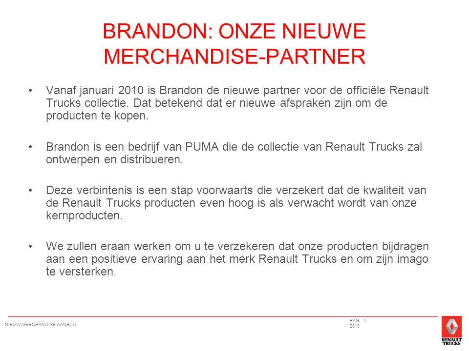 BRANDON: ONZE NIEUWE MERCHANDISE-PARTNER Vanaf januari 2010 is Brandon de nieuwe partner voor de officiële Renault Trucks collectie.
