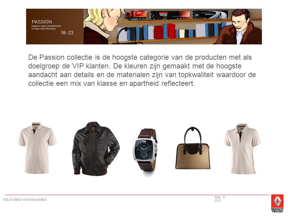 De Passion collectie is de hoogste categorie van de producten met als doelgroep de VIP klanten.