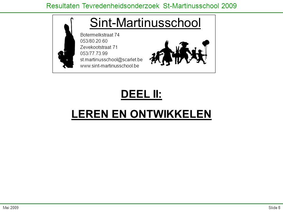 Mei 2009 Resultaten Tevredenheidsonderzoek St-Martinusschool 2009 Slide 29 II.