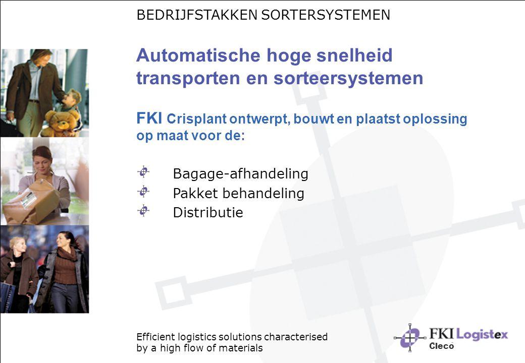 BEDRIJFSTAKKEN SORTERSYSTEMEN Automatische hoge snelheid transporten en sorteersystemen FKI Crisplant ontwerpt, bouwt en plaatst oplossing op maat voo