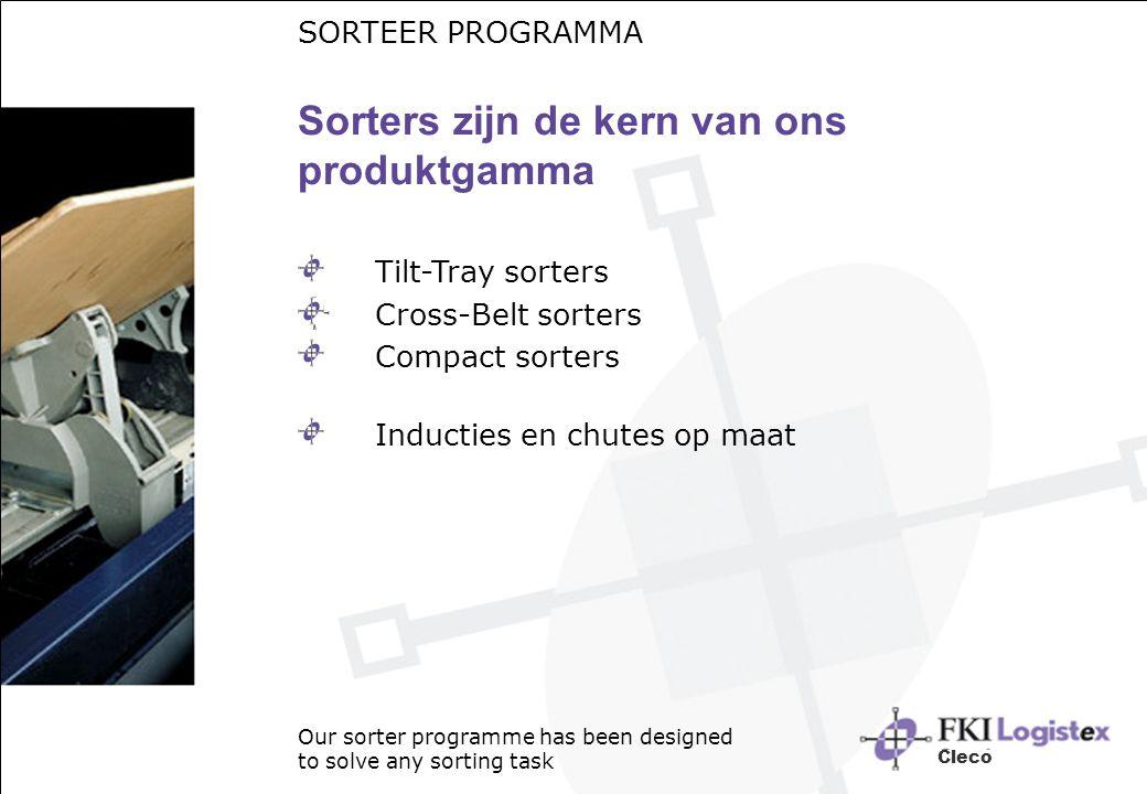 SORTEER PROGRAMMA Sorters zijn de kern van ons produktgamma Tilt-Tray sorters Cross-Belt sorters Compact sorters Inducties en chutes op maat Our sorte