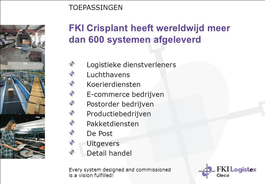 TOEPASSINGEN FKI Crisplant heeft wereldwijd meer dan 600 systemen afgeleverd Logistieke dienstverleners Luchthavens Koerierdiensten E-commerce bedrijv