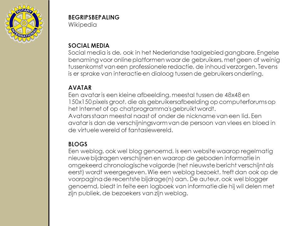 BEGRIPSBEPALING Wikipedia SOCIAL MEDIA Social media is de, ook in het Nederlandse taalgebied gangbare, Engelse benaming voor online platformen waar de gebruikers, met geen of weinig tussenkomst van een professionele redactie, de inhoud verzorgen.