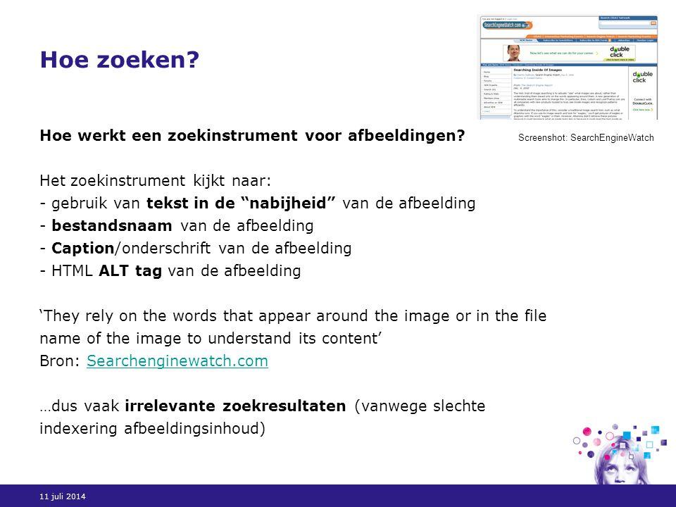11 juli 2014 Hoe zoeken. Hoe werkt een zoekinstrument voor afbeeldingen.