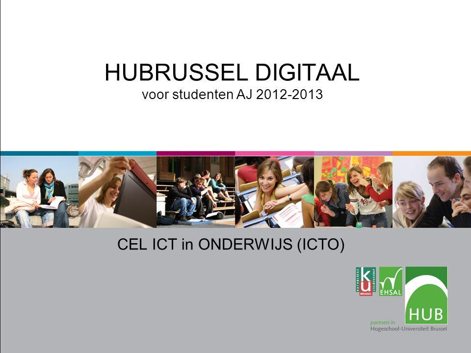 HUBRUSSEL DIGITAAL voor studenten AJ 2012-2013 CEL ICT in ONDERWIJS (ICTO)