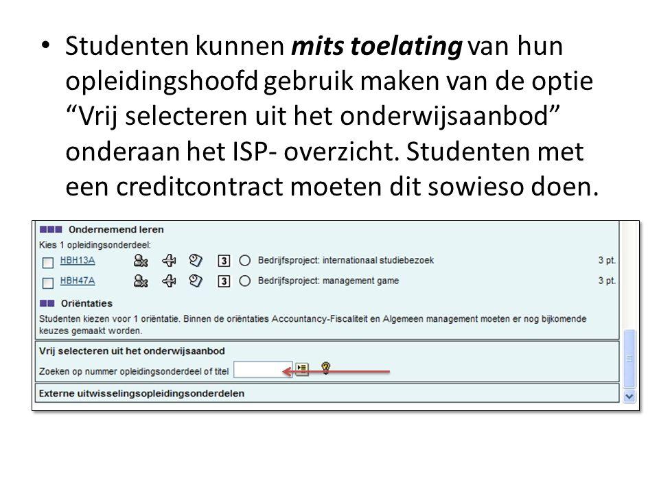 Studenten kunnen mits toelating van hun opleidingshoofd gebruik maken van de optie Vrij selecteren uit het onderwijsaanbod onderaan het ISP- overzicht.