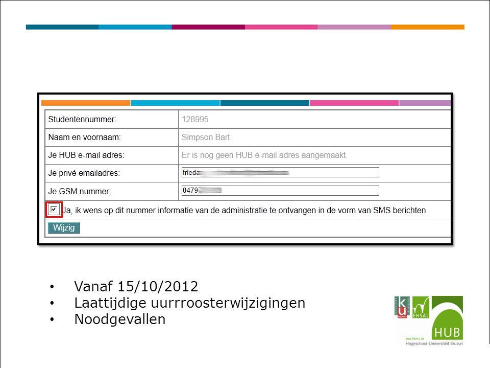 Vanaf 15/10/2012 Laattijdige uurrroosterwijzigingen Noodgevallen