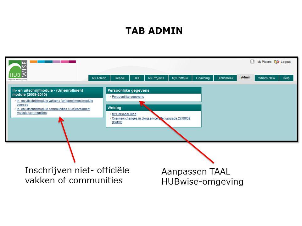 TAB ADMIN Inschrijven niet- officiële vakken of communities Aanpassen TAAL HUBwise-omgeving