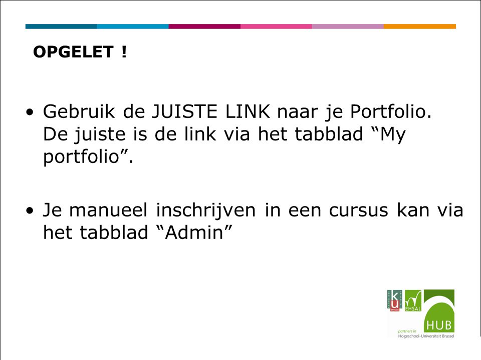 Gebruik de JUISTE LINK naar je Portfolio. De juiste is de link via het tabblad My portfolio .