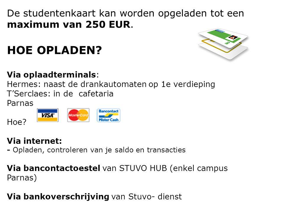 De studentenkaart kan worden opgeladen tot een maximum van 250 EUR.