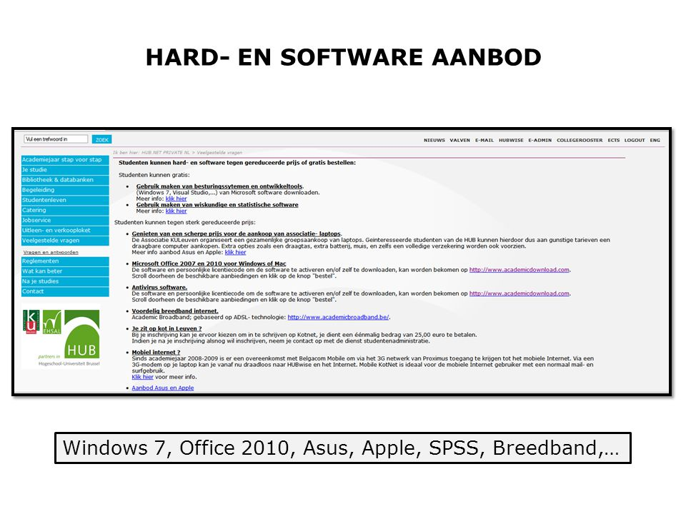 HARD- EN SOFTWARE AANBOD Windows 7, Office 2010, Asus, Apple, SPSS, Breedband,…