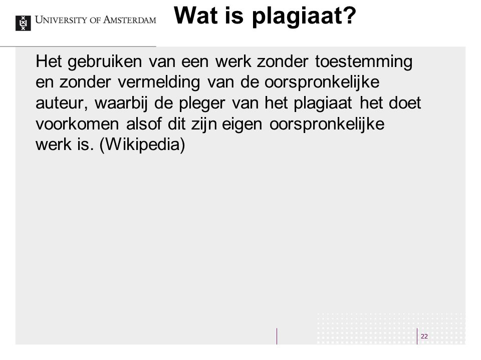 22 Wat is plagiaat.