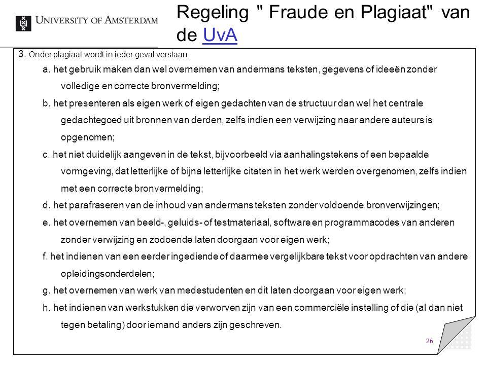 26 Regeling Fraude en Plagiaat van de UvAUvA 3.