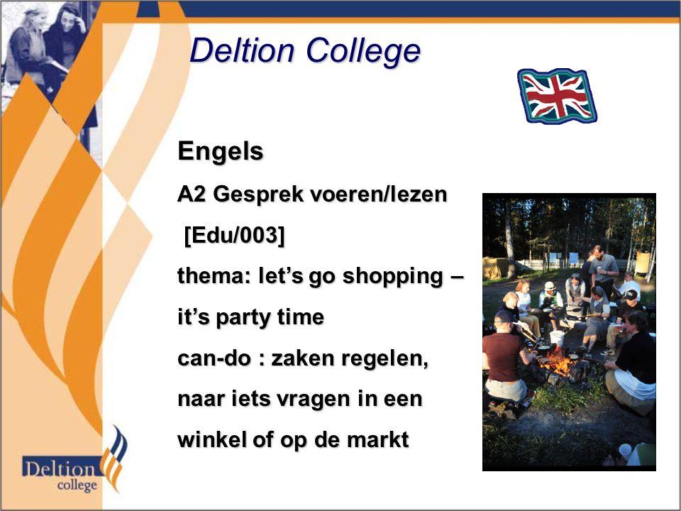 Deltion College Engels A2 Gesprek voeren/lezen [Edu/003] [Edu/003] thema: let's go shopping – it's party time can-do : zaken regelen, naar iets vragen in een winkel of op de markt