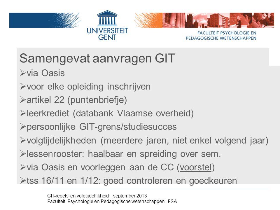 Samengevat aanvragen GIT  via Oasis  voor elke opleiding inschrijven  artikel 22 (puntenbriefje)  leerkrediet (databank Vlaamse overheid)  persoo