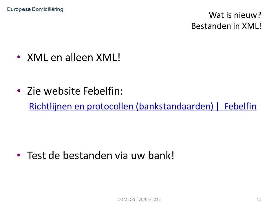 Wat is nieuw. Bestanden in XML. XML en alleen XML.