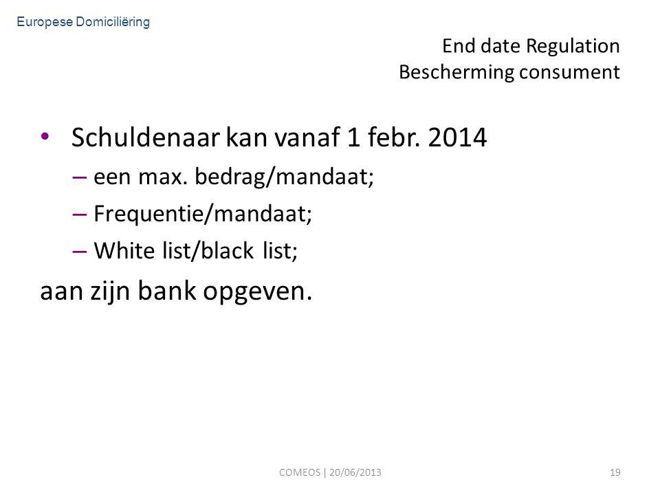 End date Regulation Bescherming consument Schuldenaar kan vanaf 1 febr.