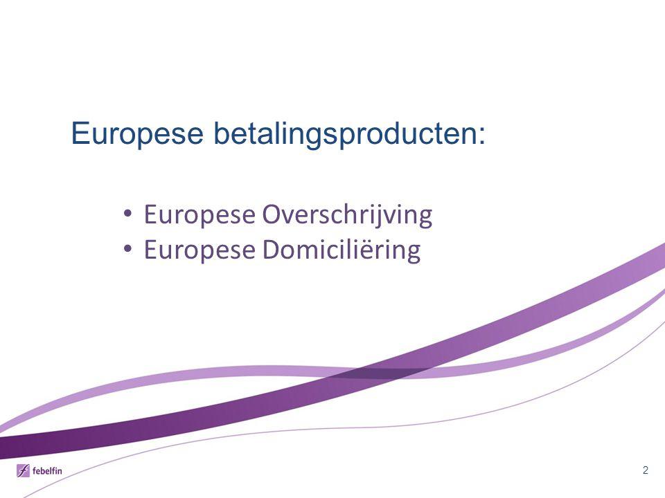 Het doel van SEPA COMEOS | 20/06/20133 Europese betalingsproducten SCT XML-formaat + IBAN/(BIC) Van meerdere lokale overschrijvingsformaten… … naar 1 formaat voor overschrijvingen in EURO Belgische overschrijving CIRI-formaat + BBAN … … Duitse overschrijving Franse overschrijving