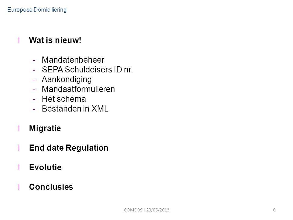 lWat is nieuw. -Mandatenbeheer -SEPA Schuldeisers ID nr.
