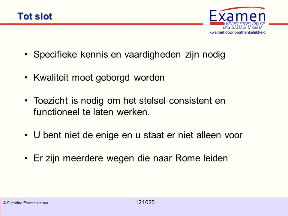 November 2008 100326 - evc12 100326 - evc12 Tot slot 12 © Stichting Examenkamer 121025 Specifieke kennis en vaardigheden zijn nodig Kwaliteit moet geb