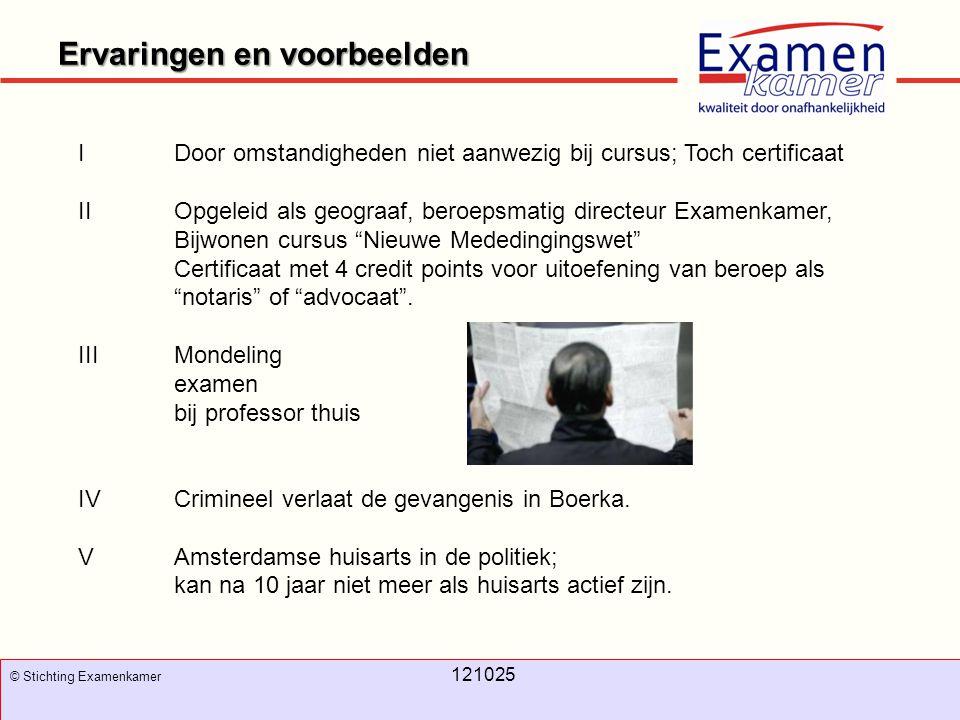 November 2008 100326 - evc3 3 Ervaringen en voorbeelden 3 © Stichting Examenkamer 121025 I Door omstandigheden niet aanwezig bij cursus; Toch certific