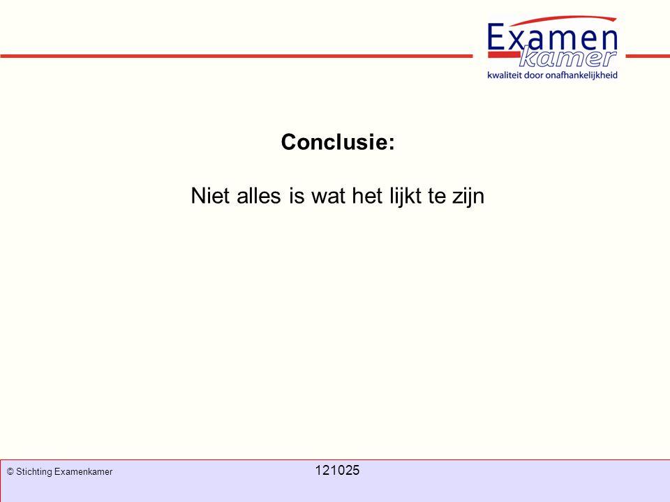 November 2008 100326 - evc4 44 Conclusie: Niet alles is wat het lijkt te zijn © Stichting Examenkamer 121025