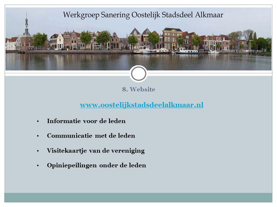 8. Website www.oostelijkstadsdeelalkmaar.nl Informatie voor de leden Communicatie met de leden Visitekaartje van de vereniging Opiniepeilingen onder d