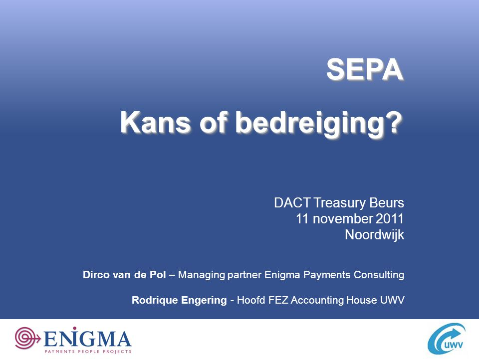 Agenda → SEPA introductie door Enigma → SEPA ervaringen door UWV → Discussieronde 2