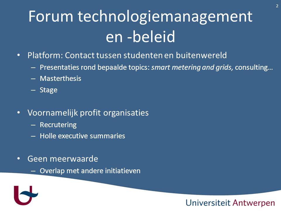 Forum technologiemanagement en -beleid Platform: Contact tussen studenten en buitenwereld – Presentaties rond bepaalde topics: smart metering and grid
