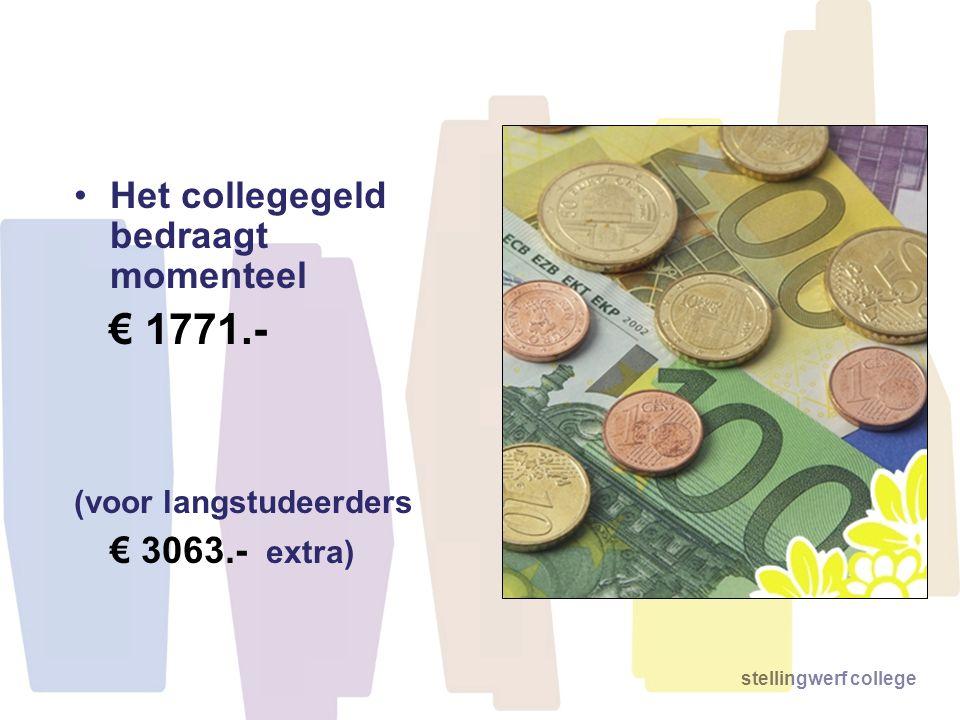 stellingwerf college Het collegegeld bedraagt momenteel € 1771.- (voor langstudeerders € 3063.- extra)