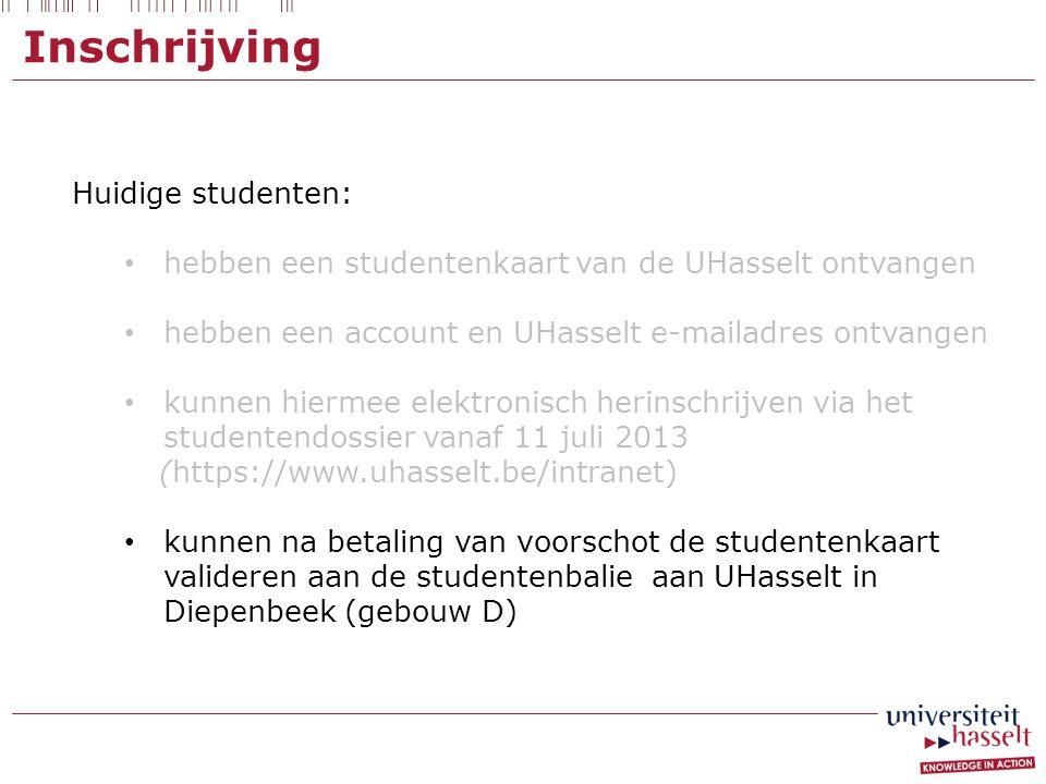 Huidige studenten: hebben een studentenkaart van de UHasselt ontvangen hebben een account en UHasselt e-mailadres ontvangen kunnen hiermee elektronisc