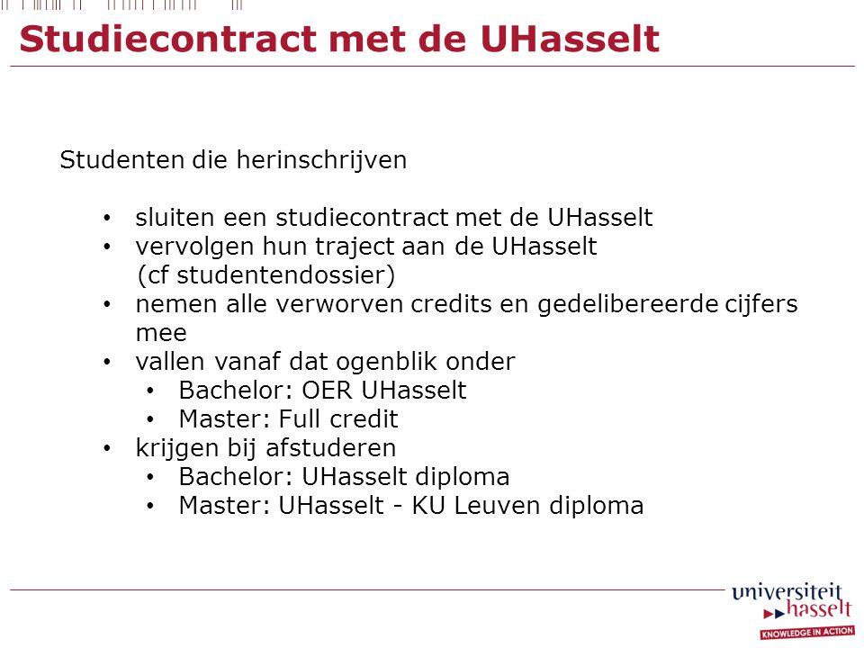 Studiecontract met de UHasselt Studenten die herinschrijven sluiten een studiecontract met de UHasselt vervolgen hun traject aan de UHasselt (cf stude