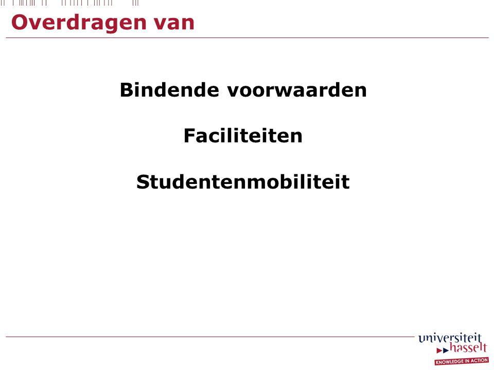 Overdragen van Bindende voorwaarden Faciliteiten Studentenmobiliteit