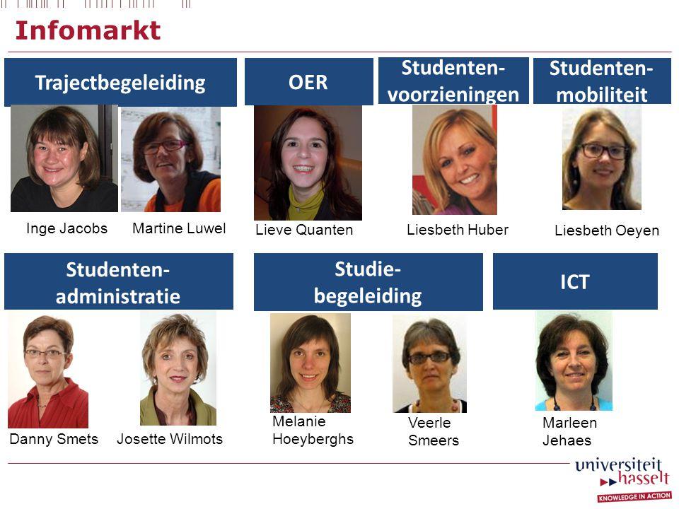 Infomarkt Trajectbegeleiding OER Studenten- administratie Studie- begeleiding Studenten- mobiliteit Studenten- voorzieningen ICT Inge Jacobs Martine L