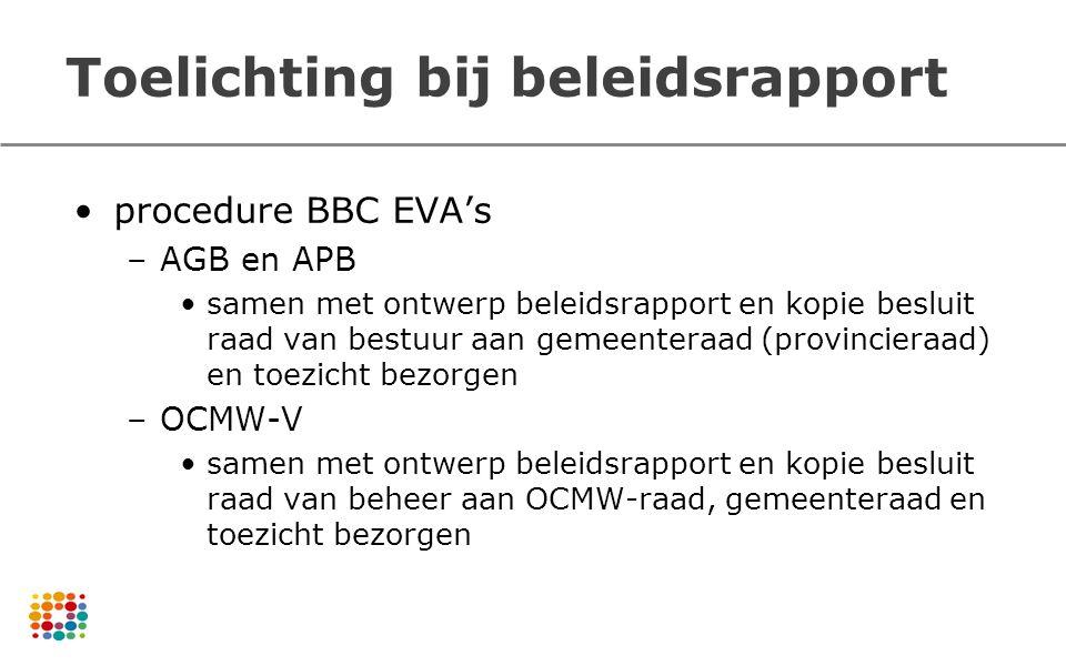 Toelichting bij beleidsrapport procedure BBC EVA's –AGB en APB samen met ontwerp beleidsrapport en kopie besluit raad van bestuur aan gemeenteraad (pr