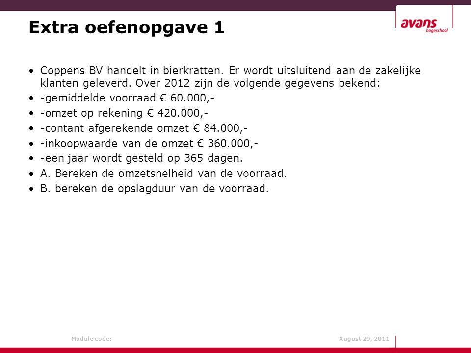 Module code: August 29, 2011 Extra oefenopgave 1 Coppens BV handelt in bierkratten. Er wordt uitsluitend aan de zakelijke klanten geleverd. Over 2012