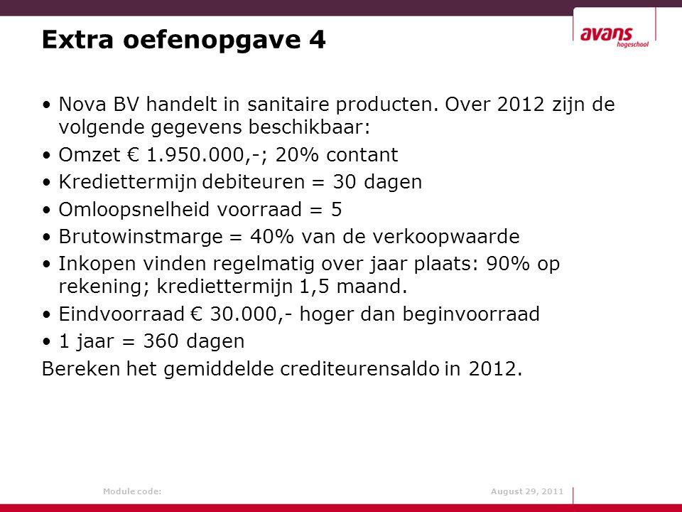 Module code: August 29, 2011 Extra oefenopgave 4 Nova BV handelt in sanitaire producten. Over 2012 zijn de volgende gegevens beschikbaar: Omzet € 1.95