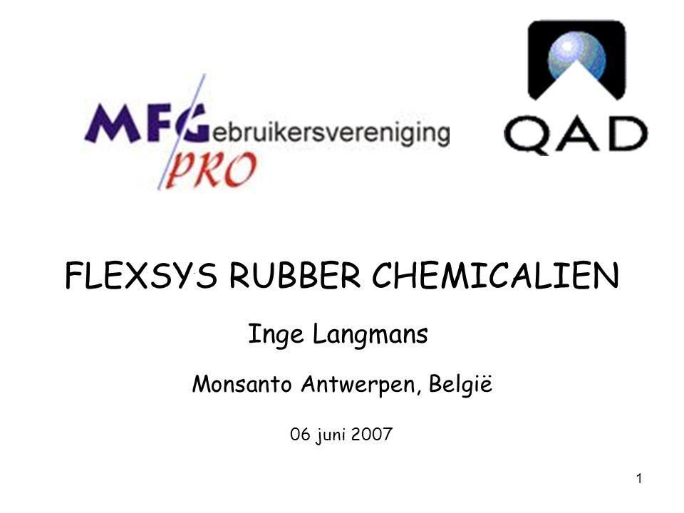 1. FLEXSYS RUBBER CHEMICALIEN Inge Langmans Monsanto Antwerpen, België 06 juni 2007